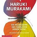 Die Pilgerjahre des farblosen Herrn Tazaki Audiobook by Haruki Murakami Narrated by Wanja Mues