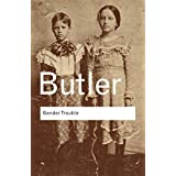Gender Trouble: Feminism and the Subversion of Identityby Judith Butler