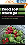 Food for Change: The Politics and Val...