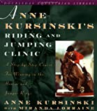img - for By Anne Kursinski Anne Kursinski's Riding and Jumping Clinic: A Step-by-Step Course for Winning in the Hunter and Jump (1st First Edition) [Hardcover] book / textbook / text book