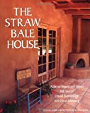 img - for The Straw Bale House (A Real Goods Independent Living Book) book / textbook / text book