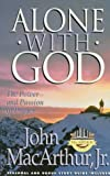 Alone with God (MacArthur Study) (1564764885) by MacArthur, John F., Jr.