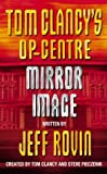Jeff Rovin Mirror Image (Tom Clancy's Op-Centre, Book 2)