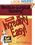 Medical-Surgical Nursing Made Incredi...