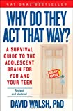 img - for By Dr. David Walsh Ph.D. Why Do They Act That Way? - Revised and Updated: A Survival Guide to the Adolescent Brain for You an (2 Rev Upd) book / textbook / text book