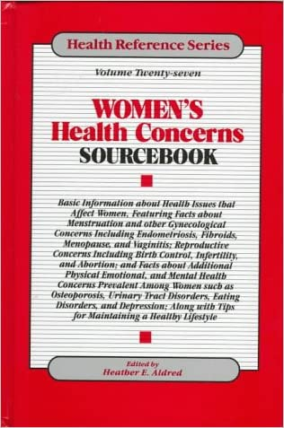 Women's Health Concerns Sourcebook: Basic Information About Health Issues That Affect Women, Featuring Facts About Menstruation and Other ... Endometriosis f (Health Reference Series)