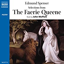 Selections from The Faerie Queene (       ABRIDGED) by Edmund Spenser Narrated by John Moffatt