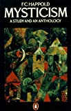 Mysticism: A Study and an Anthology, Third Edition (0140137467) by F. C. Happold