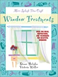 More Splash Than Cash Window Treatments: Over 250 Ideas, Inspirations, and Techniques for Beautiful Windows