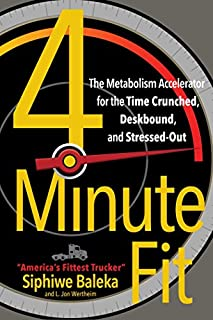 Book Cover: 4-Minute Fit: The Metabolism Accelerator for the Time-Crunched, Deskbound, and Stressed Out