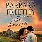 When Shadows Fall: Callaways, Book 7   Barbara Freethy