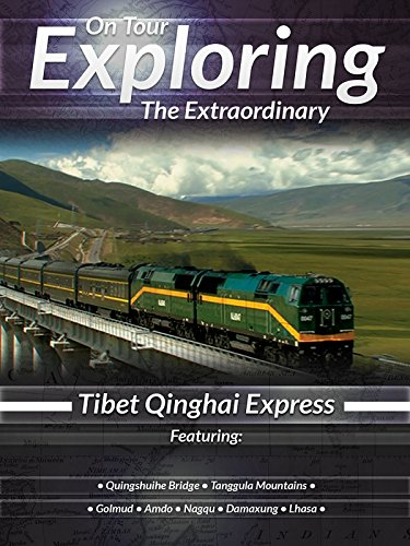 On Tour Exploring the Extraordinary Tibet Qinghai Express