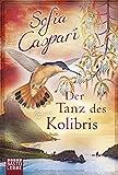 'Der Tanz des Kolibris: Roman' von 'Sofia Caspari'