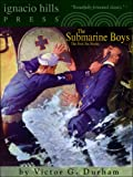 Submarine Boys: The First Six Books (Six Novels in One Volume!)
