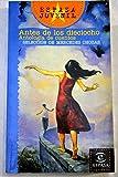 img - for Antes de los dieciocho / Before Eighteen (Espasa Juvenil / Juvenile Espasa) (Spanish Edition) book / textbook / text book
