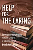 img - for Help for the Caring: a Bibliography and Filmography for Family Caregivers of Alzheimer book / textbook / text book