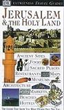 Jerusalem and the Holy Land (DK Eyewitness Travel Guide) (0751311790) by Dorling Kindersley