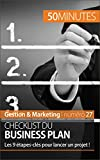 Checklist du business plan: Les 9 �tapes-cl�s pour lancer un projet ! (Gestion & Marketing t. 27)