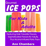 Gourmet Ice Pops for Kids and Adults