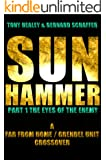 """Far From Home & Grendel Unit: Sun Hammer Part 1 """"The Eyes Of The Enemy"""""""