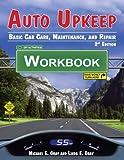 Auto Upkeep: Basic Car Care, Maintenance, and Repair (Workbook)