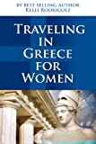 Traveling In Greece For Women (Travel Dining For Single Women)