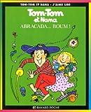 echange, troc Bernadette Després, Jacqueline Cohen, Evelyne Reberg - Tom-Tom et Nana, tome 16 : Abracada... boum !