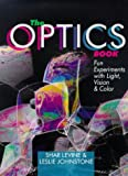 img - for The Optics Book: Fun Experiments with Light, Vision & Color book / textbook / text book