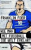 Wie man mit Fußball die Welt erklärt (3453120647) by Franklin Foer