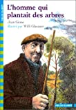 L'Homme Qui Plantait Des Arbres (French Edition) (207053880X) by Jean Giono
