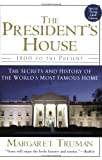 The President's House: 1800 to the Present The Secrets and History of the World's Most Famous Home (0345472489) by Margaret Truman