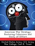 img - for American War Strategy: Restoring Coherence and Unity of Effort book / textbook / text book