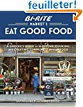 Bi-Rite Market's Eat Good Food: A Gro...