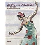 Tanz in der Bildenden Kunst: Anmut und Disziplin