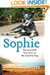 Sophie: The Incredible True Story of...
