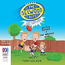 The Selwood Boys: Battle Royale and The Miracle Goal Audiobook by Tony Wilson Narrated by Tony Wilson
