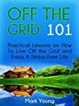 Off The Grid 101: Practical Lessons o...