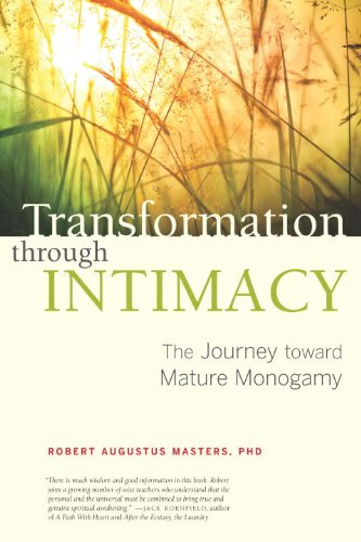 Transformation through Intimacy: The Journey Toward Mature Monogamy