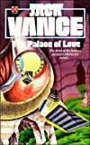 The Palace of Love (The Demon Princes No. 3) Jack Vance