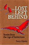 img - for The Lost and Left Behind: Stories from the Age of Extinctions book / textbook / text book