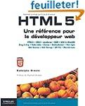 HTML5 : Une r�f�rence pour le d�velop...