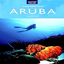 Aruba Travel Adventures (       UNABRIDGED) by Lynne Sullivan Narrated by Amanda Young