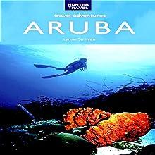Aruba Travel Adventures (       UNABRIDGED) by Lynne Sullivan Narrated by Amanda Young