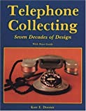 img - for Telephone Collecting: Seven Decades of Design/With Price Guide Paperback March, 1993 book / textbook / text book