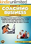 START A COACHING BUSINESS ONLINE: The...
