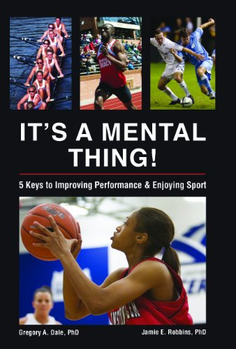 It's a Mental Thing! Five Keys to Improving Performance and Enjoying Sport