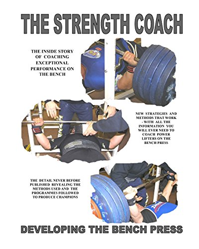 The Strength Coach: Developing the Bench Press: Volume 1