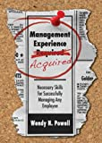 Management Experience Acquired: Necessary Skills for Successfully Managing Any Employee
