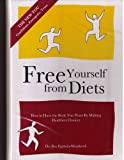 img - for Free yourself from diets: How to have the body you want by making healthier choices book / textbook / text book