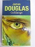 Goldauge : Thriller.